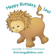 Happy Birthday, Leo! copyright Marian Buchanan, AstrologyBabies.com