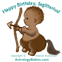 Happy Birthday, Sagittarius! copyright Marian Buchanan, AstrologyBabies.com